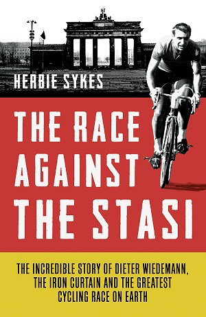 The Race Against The Stasi Dieter Wiedemann Herbie Sykes